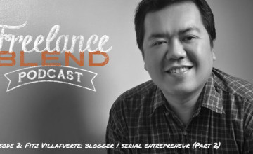 FBP 002: Fitz Villafuerte – How a Civil Engineer used Freelancing to Become an Award-Winning Blogger and a Profitable Serial Entrepreneur (Part 2)