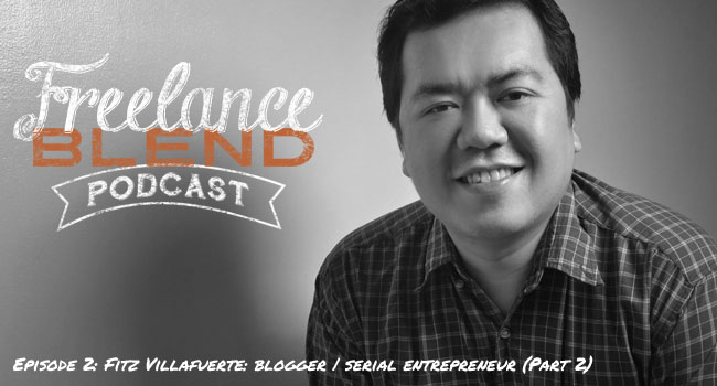 Fitz Villafuerte - Freelance Blend Podcast Episode 1