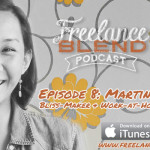 FBP 008: Create a Happy Work-at-Home Life, Blog, or Brand with Bliss-Maker & Work-at-Home Blog Coach – Martine de Luna