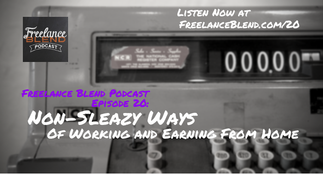 FBP 020-Non Sleazy Ways of Working and Earning From Home