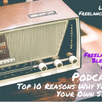 FBP 022: Podcasting – Top 10 Reasons Why You Start Your Own Show Now
