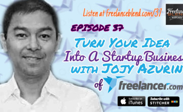 FBP 037: How to Turn Your Idea Into a Start Up Business With Jojy Azurin of Freelancer.com