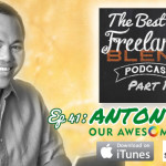 FBP 041: The Best of Freelance Blend Podcast – Interview with Anton Diaz of OurAwesomePlanet.com Part 1