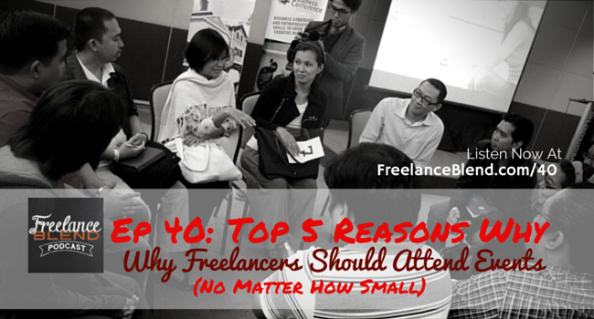 FBP 040-Top-5-Reasons-Why-Freelancers-Should-Attend-Events-2