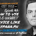 FBP 045: How to Use an E-Wallet Service like Paypana.ph with Alejandro Patino