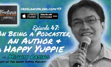 FBP 047: On Being a Podcaster, an Author and a Huppy Yuppie with Mighty Rasing