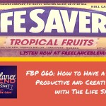 FBP 060: How To Have a More Productive and Creative Day with The Life SAVERS
