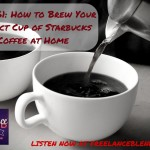 FBP 061: [Freelancer Hack] How to Brew Your Perfect Cup of Starbucks Coffee at Home