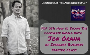 FBP 067:  How to Escape the Corporate World with Jon Orana of Internet Business Master Class