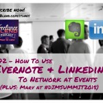 FBP 072: How to Use Evernote and LinkedIn to Network at Events plus Marv at the #dimsummit2015