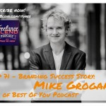 FBP 071: Personal Branding Success Story – Mike Grogan of Best Of You Podcast
