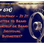 FBP 078: [AskMarv] Is it better to brand yourself or brand individual businesses?