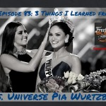 FBP 083: 3 Things I Learned from 2015 Miss Universe Winner Pia Wurtzbach