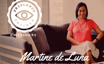 [New Webinar]: Freelance Insider Webinars with Martine de Luna – How to Build a Blog That Becomes a Job You Love