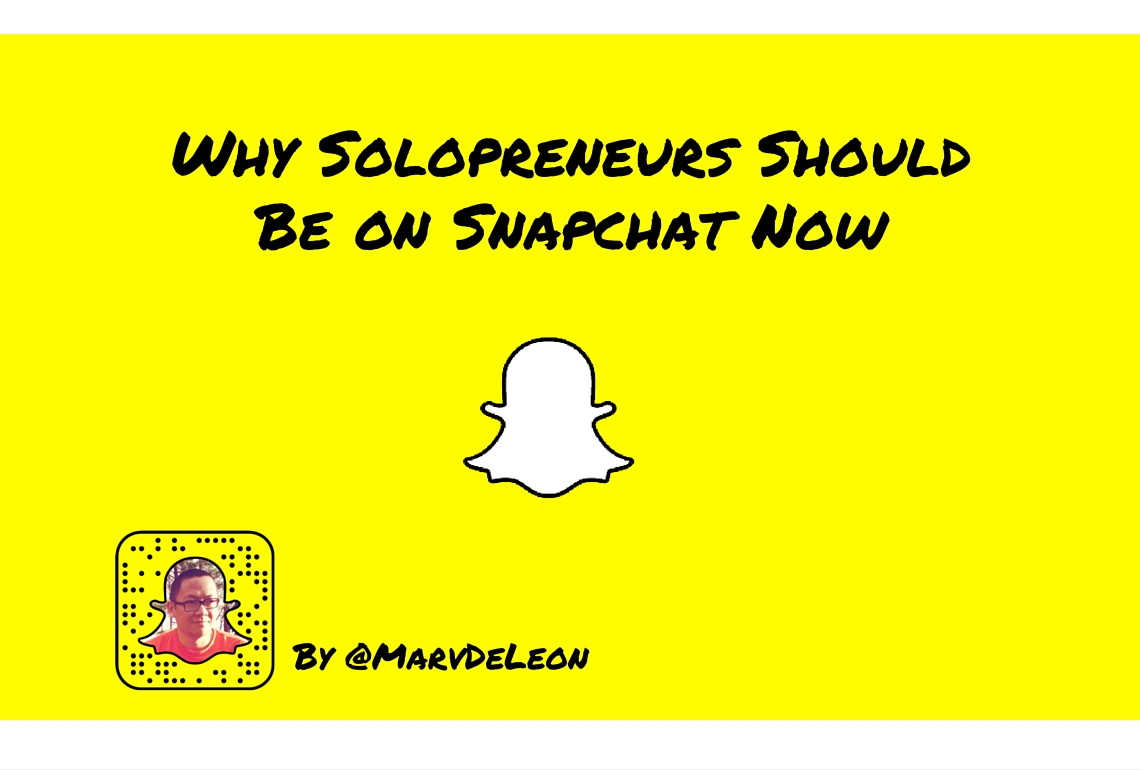 SnapChat Why Solopreneurs should be on Snapchat
