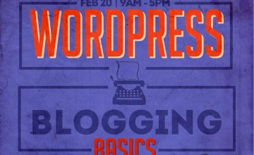 [New Workshop] WordPress Blogging Basics:  How to Create a WordPress Site That Matters
