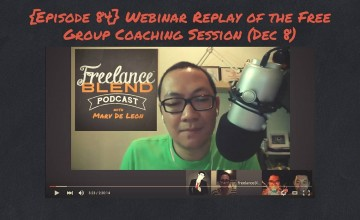FBP 084: Webinar Replay of our Free Group Coaching Session last December 8, 2015