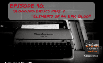 FBP 090: Blogging Basics Part 2 – The 5 Elements of an Epic Blog