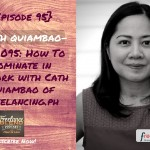 FBP 095: How To Dominate in Upwork with Cath Quiambao of Freelancing.ph