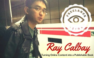 "Freelance Insider Webinars: Ray Calbay on ""Turning Online Content into a Publishable Book"""