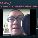 FBP 096 – Why Legacy is Greater Than Currency (a Facebook Live episode)