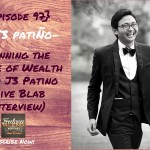 FBP 097: Winning the Game of Wealth with J3 Patino (Live Blab Interview)