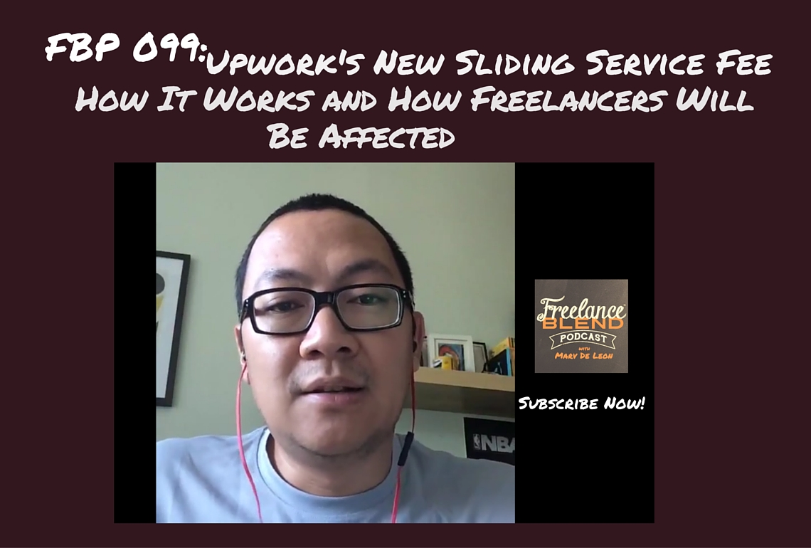FBP 099: Upwork's New Sliding Service Fee – How It Works and How Freelancers Will Be Affected
