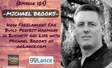 FBP 104: How Freelancers Can Build Perfect Harmony in Business and Life with Michael Brooks of goLance.com