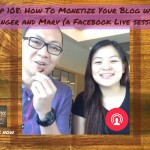 FBP 108: How To Monetize Your Blog with Ginger and Marv (a Facebook Live session)