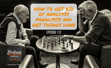 FBP 112: AskMarv – How To Get Rid of Your Analysis Paralysis and Get Things Done