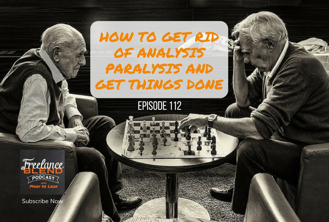 fbp112-how-to-get-rid-of-analysis-paralysis