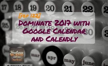 FBP 122: Dominate 2017 with Google Calendar and Calendly