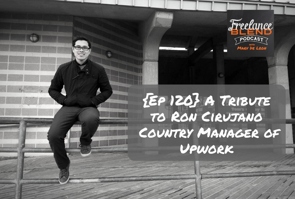 FBP 120: A Tribute To Ron Cirujano – Country Manager of Upwork
