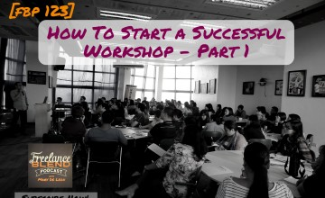 FBP 123: How to Start A Successful Workshop – Part 1