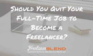 Should You Quit Your Full-Time Job to Become a Freelancer?
