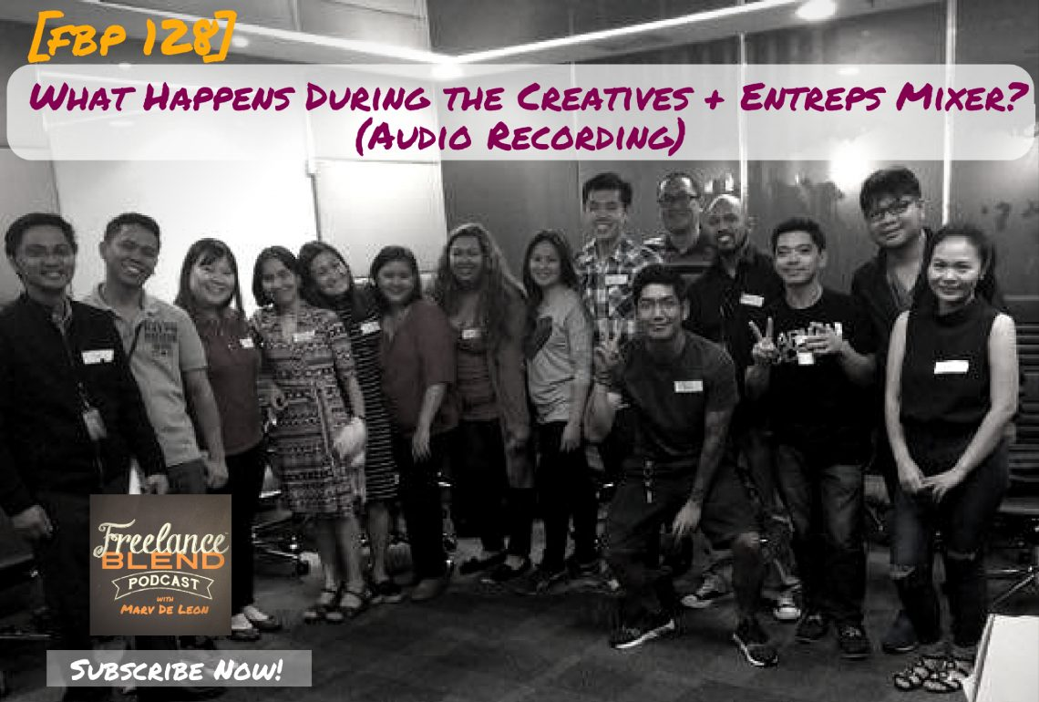 FBP 128:  What Happens During the Creatives + Entreps Mixer? (Audio Recording)