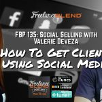 FBP 135: Social Selling with Valerie Deveza – How To Get Clients Using Social Media