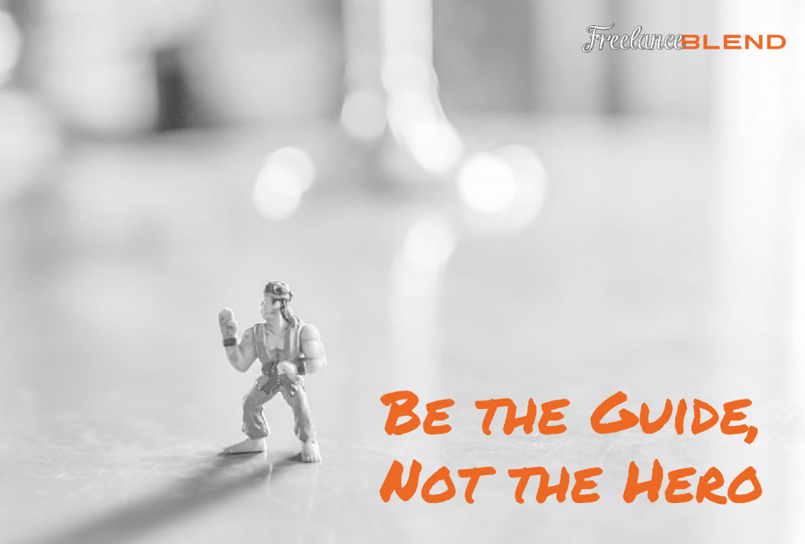 Be the Guide, Not the Hero