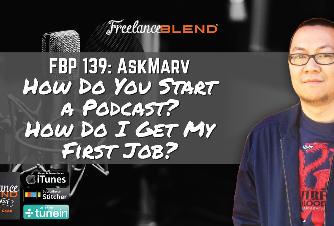 FBP 139: AskMarv – How Do You Start a Podcast? How Do I Get My First Job?