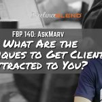 FBP 140: AskMarv – What Are Techniques to Attract Clients?