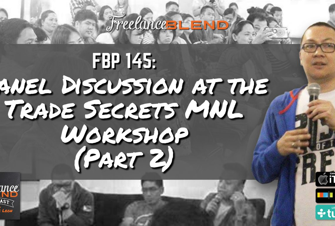 FBP 145: Panel Discussion at the Trade Secrets MNL Workshop (Part 2)