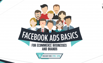 [New Workshop] Facebook Ads Basics: Focus on E-commerce Businesses and Brands