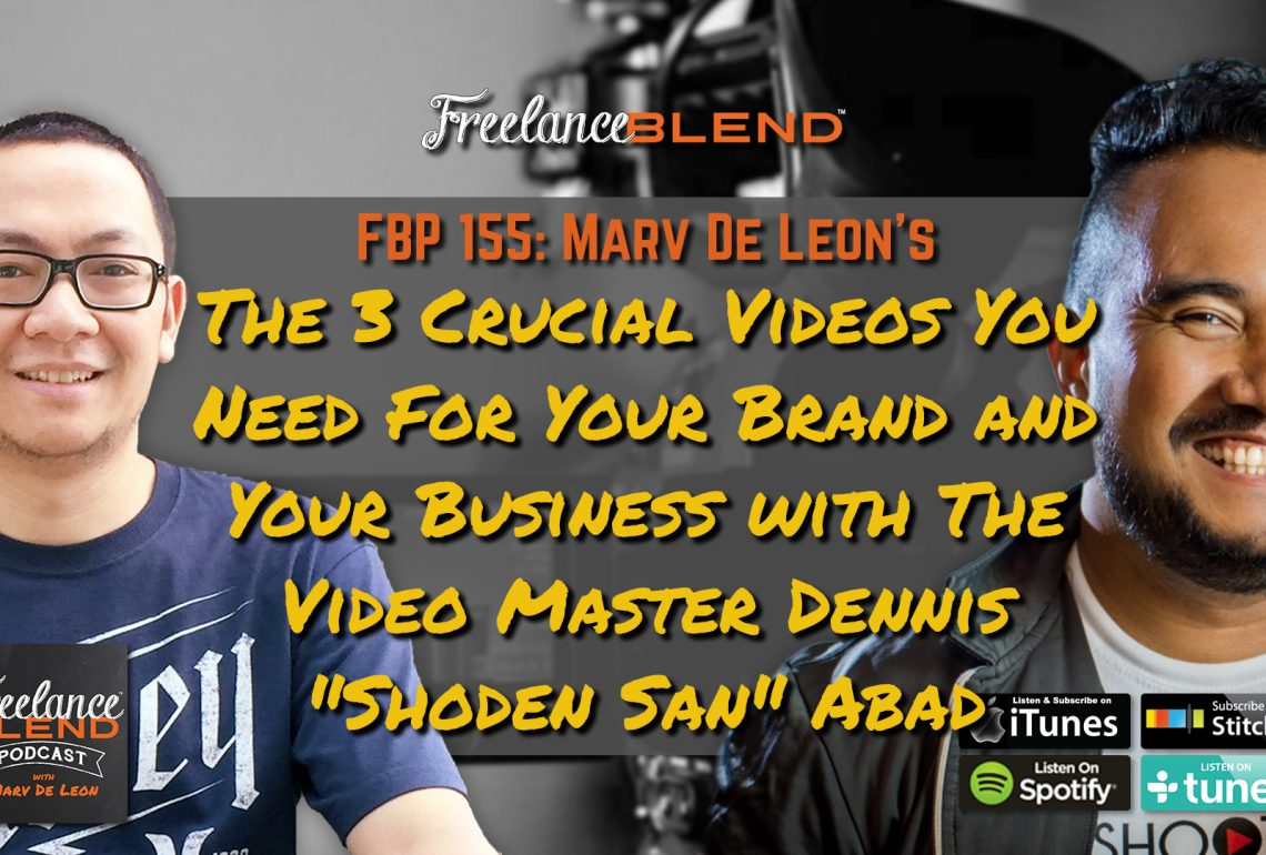 "FBP 155: The 3 Crucial Videos You Need For Your Brand and Your Business with The Video Master Dennis ""Shoden San"" Abad"