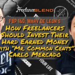 FBP 160 – How Freelancers Should Invest Their Hard Earned Money with Mr. Common Cents Carlo Mercado