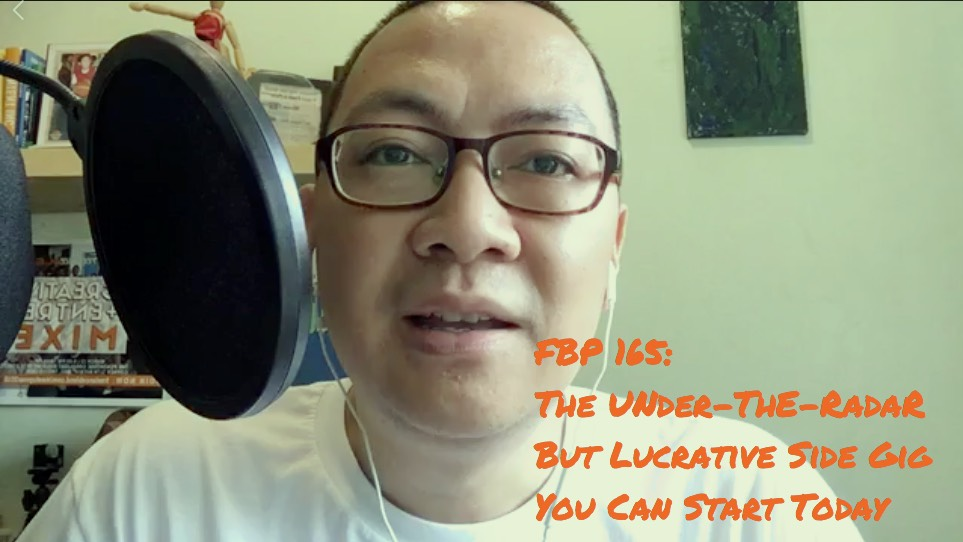 The Under-The-Radar But Lucrative Side Gig You Can Start Today [and details about my Free Webinar] (FBP 165)