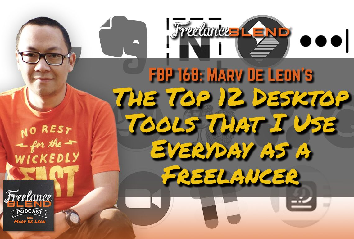 The Top 12 Desktop Tools That I Use Everyday as a Freelancer (FBP 168)