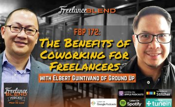 The Benefits of Coworking for Freelancers – Elbert Guintivano of Ground Up (FBP 172)