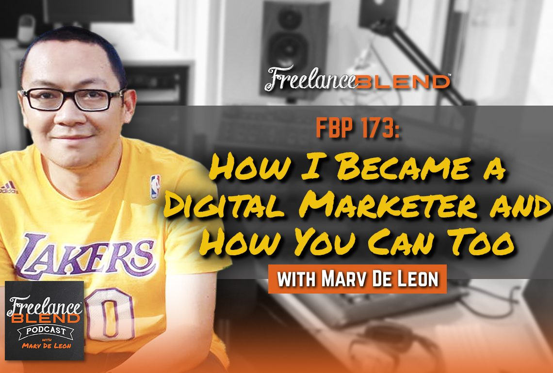 How I Became a Digital Marketer and How You Can Too (FBP 173)